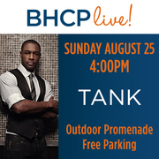 See R&B Superstar Tank @BHCP Live!