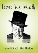 """Love You Madly"" - A Portrait of Duke Ellington"