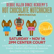 A FREE Sneak Peak: Hot Chocolate Nutcraker, presented by The Debbie Allen Dance Academy