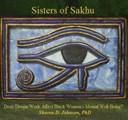 SISTERS OF SAKHU CALL FOR RESEARCH PARTICIPANTS -- Black Women age 18+, Leimert Park Area