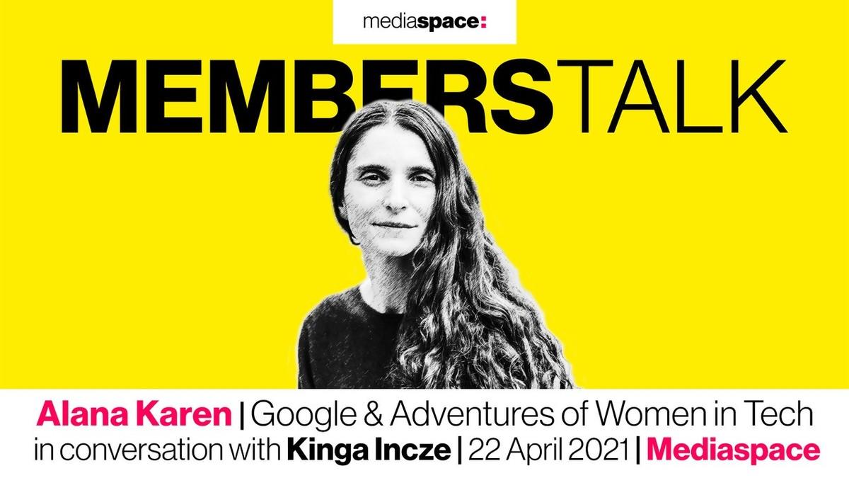 Highlights of MembersTalk with Alana Karen, Google & Author of Adventures of Women in Tech