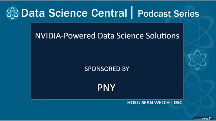 DSC Podcast Series: NVIDIA-Powered Data Science Solutions