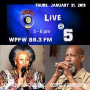 Sandra Butler-Truesdale host WPFW FM Live @ 5 featuring Vocalist George V Johnson Jr * Thursday, January 31st 5-6 pm Tune In!! wpfwfm.org
