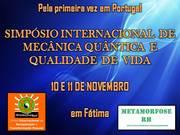 SIMPÓSIO INTERNACIONAL DE MECÂNICA QUÂNTICA E QUALIDADE DE VIDA – Novembro de 2012