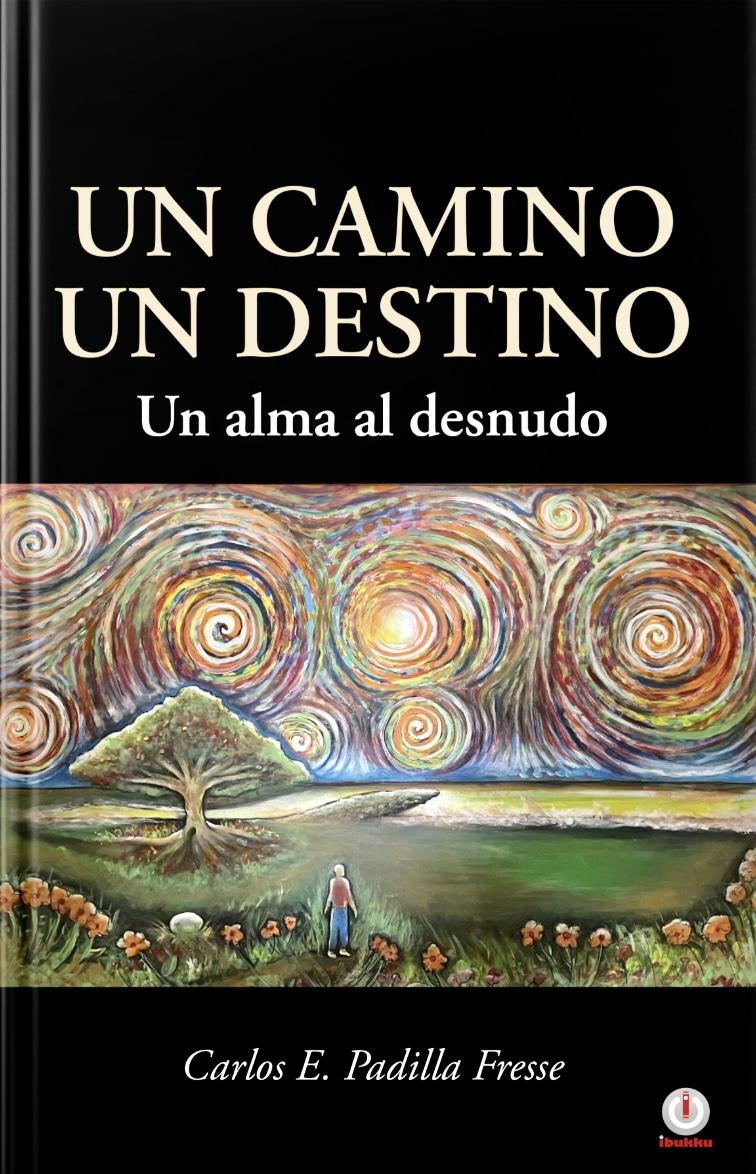 Un Camino Un Destino; Un alma al desnudo