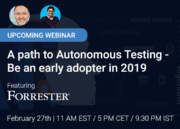 Forrester Webinar - A path to Autonomous Testing - be an early adopter in 2019