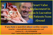 Heart Valve Replacement In India Is Lucrative For Patients From Abroad