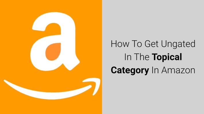 How To Get Ungated In Topicals On Amazon Fba