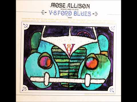 Mose Allison Sings And Plays V-8 Ford Bues (Full Album 1966)