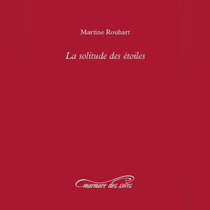 Les belles publications de Martine Rouhart