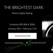 """นิทรรศการ """"The Brightest Dark"""""""