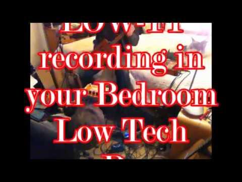 Demo LOW Fi LOW  Tech bedroom recording studio2019