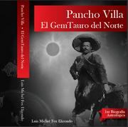 Las Revoluciones (Solares) de mi general... Pancho Villa El GemTauro del Norte
