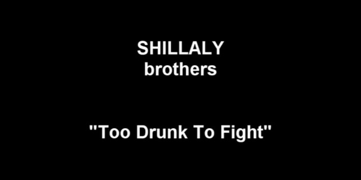 Shillaly Brothers 'Too Drunk To Fight'
