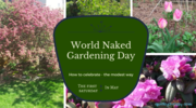 World Naked Gardening Day (WNGD)