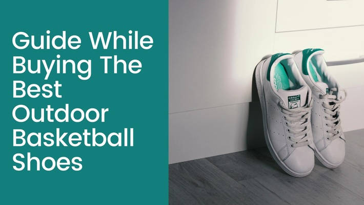 Guide While Buying The Best Outdoor Basketball Shoes