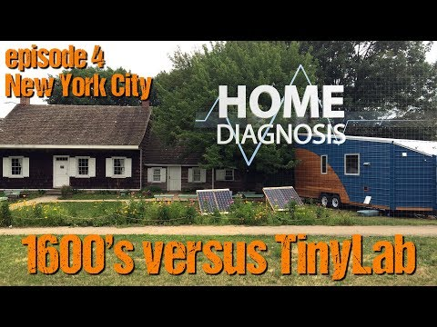 Home Diagnosis Ep4: 1600's NYC vs. TinyLab