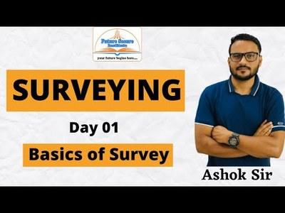 SURVEYING CLASS 1 : BASICS OF SURVEY