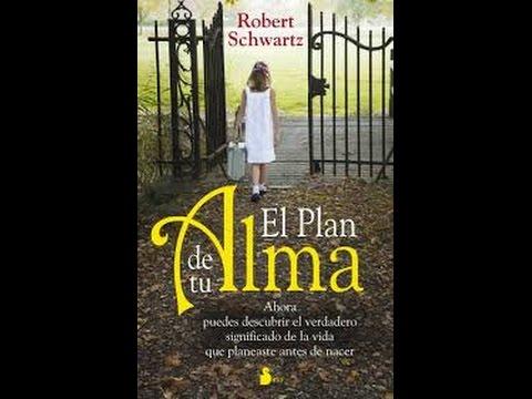 Robert Schwartz : El Plan de tu Alma : Parte 4.
