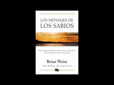 Audio Libro - Mensajes de los sabios - Brian Weiss