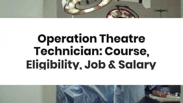 Operation Theatre Technician Course, Eligibility, Job & Salary