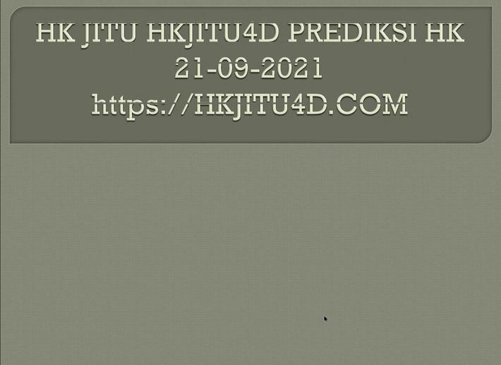PREDIKSI HK II BOCORAN HK II HK JITU II HKJITU4D II PREDIKSI HK HARI INI SELASA 21-09-2021