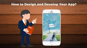 How to design and developing an apps?
