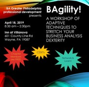 ($) BAgility! A workshop of adaptive techniques to stretch your business analysis dexterity