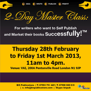 2-Day Master Class: for Writers Who Want To Self Publish and Market their book(s) Successfully