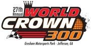 27th-Annual World Crown 300 -Jefferson, GA
