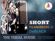 Short Filmmakers in Delhi NCR, India|Filmmakers in Delhi