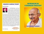 Dr. Ravindra Kumar: New arrival -Humanism in Gandhian Thought