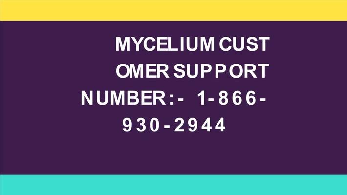 Mycelium Support Number:- 1-866-930-2944