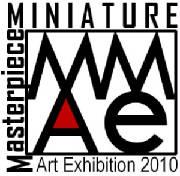 Miniature Masterpiece Art Exhibition /MMAE 2010