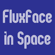 Fluxface in Space! Call for Works Deadline August 1